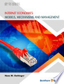 Internet Economics: Models, Mechanisms and Management