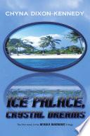 Ice Palace, Crystal Dreams