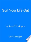 Sort Your Life Out How To Take Control Of Your Life Now