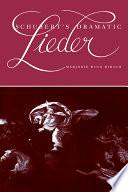 Schubert s Dramatic Lieder