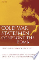 Cold War Statesmen Confront The Bomb
