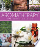 Aromatherapy for Sensual Living