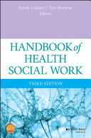 Handbook Of Health Social Work : most comprehensive evidence-based texts of contemporary...