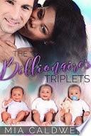 The Billionaire Triplets  A BWWM Romance
