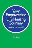 Your Empowering Life Healing Journey