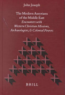 The Modern Assyrians of the Middle East