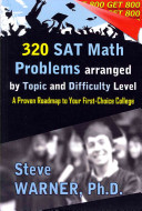 320 SAT Math Problems Arranged by Topic and Difficulty Level