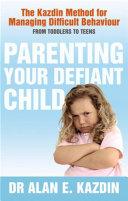 Parenting Your Defiant Child