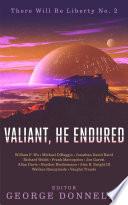 Valiant  He Endured
