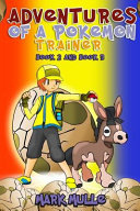 Adventures of a Pokemon Trainer  Book 2 and Book 3  an Unofficial Pokemon Go Diary Book for Kids Ages 6   12  Preteen