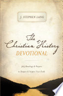 The Christian History Devotional : moments, and crucial issues over two...