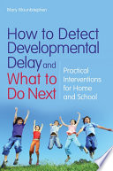 How to Detect Developmental Delay and What to Do Next