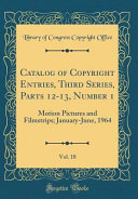Catalog Of Copyright Entries Third Series Parts 12 13 Number 1 Vol 18 book