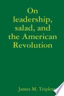 On Leadership  Salad  and the American Revolution
