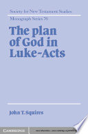 The Plan of God in Luke Acts
