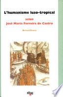 L humanisme luso tropical selon Jos   Maria Ferreira de Castro