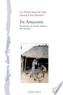 En Amazonie, Renaissance de la tribu indienne des Tapirapé