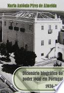 Dicionário biográfico do poder local em Portugal, 1936-1913