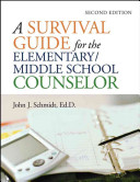 A Survival Guide for the Elementary Middle School Counselor