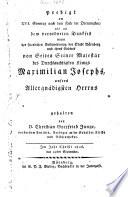 Predigt am XVI. Sonntag nach dem Feste der Dreieinigkeit als an dem Dankfest wegen der feierlichen Besitznehmung der Stadt Nürnberg ... von Seite Sr. M. des Königs Maximilian Josephs