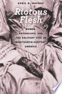Riotous Flesh