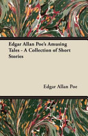 Edgar Allan Poe s Amusing Tales   A Collection of Short Stories