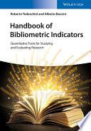 Handbook of Bibliometric Indicators: Quantitative Tools for Studying and Evaluating Research