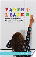 Parentleaders Effective Leadership Principles For Parents book