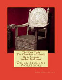 The Silver Chair The Chronicles Of Narnia By C S Lewis Student Workbook