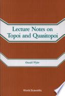 Lecture Notes on Topoi and Quasitopoi