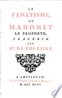 Le Fanatisme  Ou Mahomet Le Proph  te