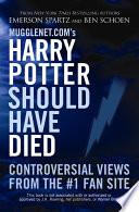 Mugglenet com s Harry Potter Should Have Died