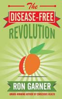 The Disease Free Revolution
