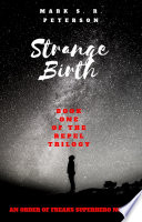 Strange Birth  Book One of the Repel Trilogy