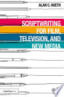 Scriptwriting For Film Television And New Media