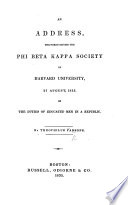 An Address Delivered Before The Phi Beta Kappa Society Of Havard University On The Duties Of Educated Men In A Republic