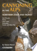 Canyoning in the Alps Northern Italy and Ticino
