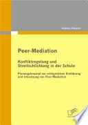 Peer-Mediation: Konfliktregelung und Streitschlichtung in der Schule