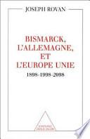 Bismarck  l Allemagne et l Europe unie