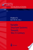 Variable Structure Systems  Towards the 21st Century