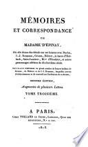 Mémoires et correspondance de Madame d'Epinay, où elle donne des détails sur ses liaisons avec Duclos, J.J. Rousseau, Grimm ... et autres personnages célèbres du dix-huitième siècle ..