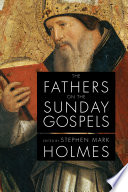 The Fathers on the Sunday Gospels The Ages Each Week The