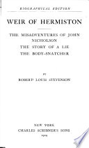 Weir of Hermiston  The Misadventures of John Nicholson  the Story of a lie  the Body Snatcher