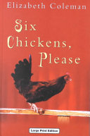 Six Chickens Please