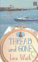 Thread And Gone : seaside town of haven harbor, maine. . ....