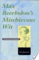 Max Beerbohm s Mischievous Wit