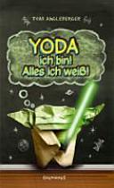 Yoda ich bin  Alles ich wei