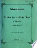 Rechenschafts-Bericht des Vereins für Christliche Kunst in München