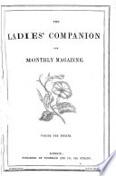The Ladies  companion at home and abroad  afterw   The Ladies  companion and monthly magazine  ed  by mrs  Loudon