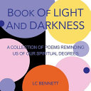 Book of Light and Darkness  A Collection of Poems Reminding Us of Our Spiritual Degrees